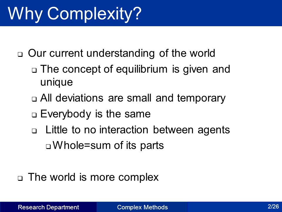 Complex Methods 2/26 Why Complexity.