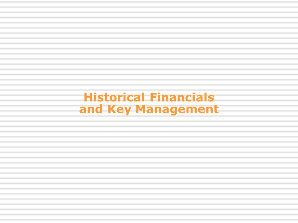 Historical Financials and Key Management