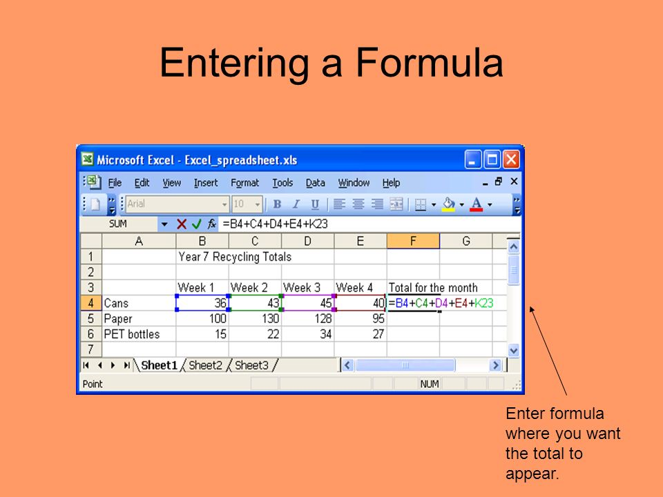 Entering a Formula Enter formula where you want the total to appear.
