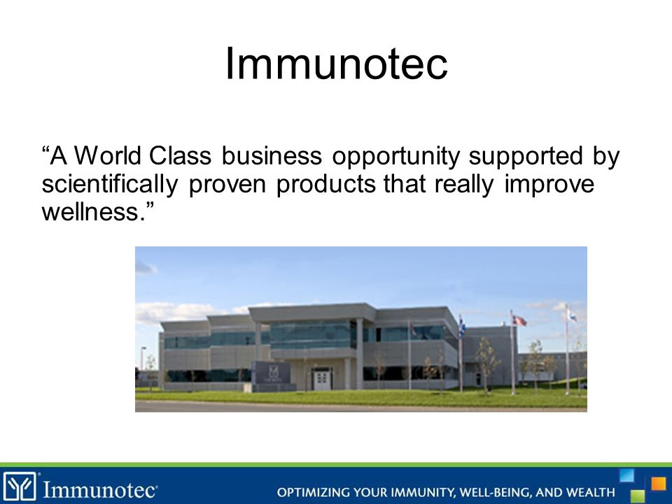 A World Class business opportunity supported by scientifically proven products that really improve wellness. Immunotec