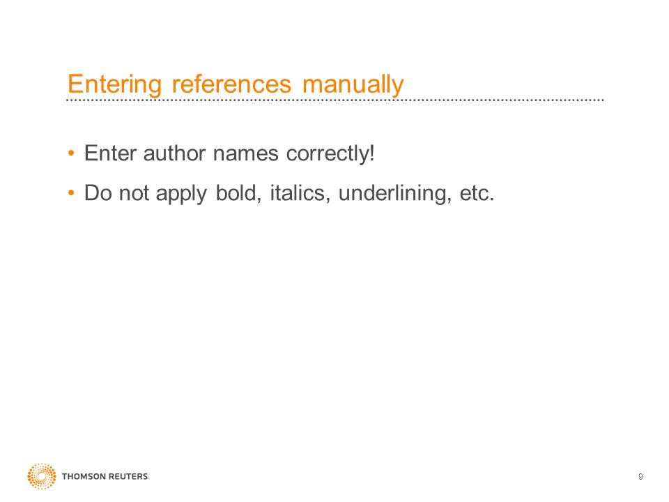 Entering references manually Enter author names correctly.