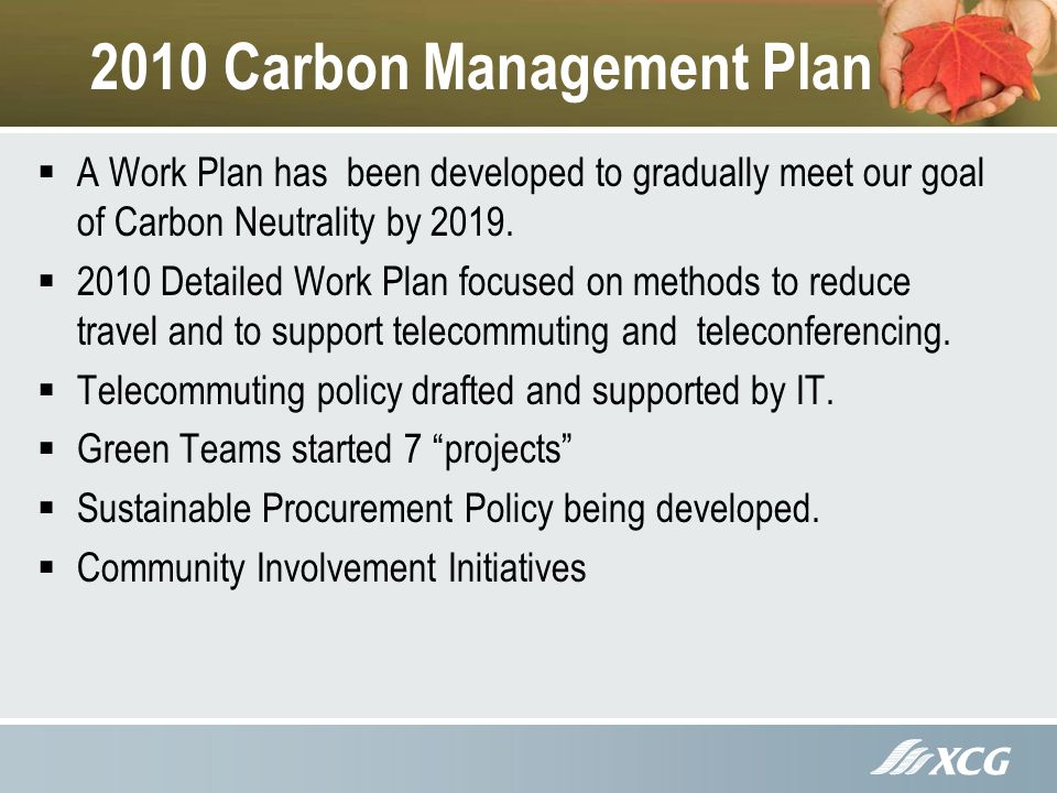 2010 Carbon Management Plan A Work Plan has been developed to gradually meet our goal of Carbon Neutrality by 2019.