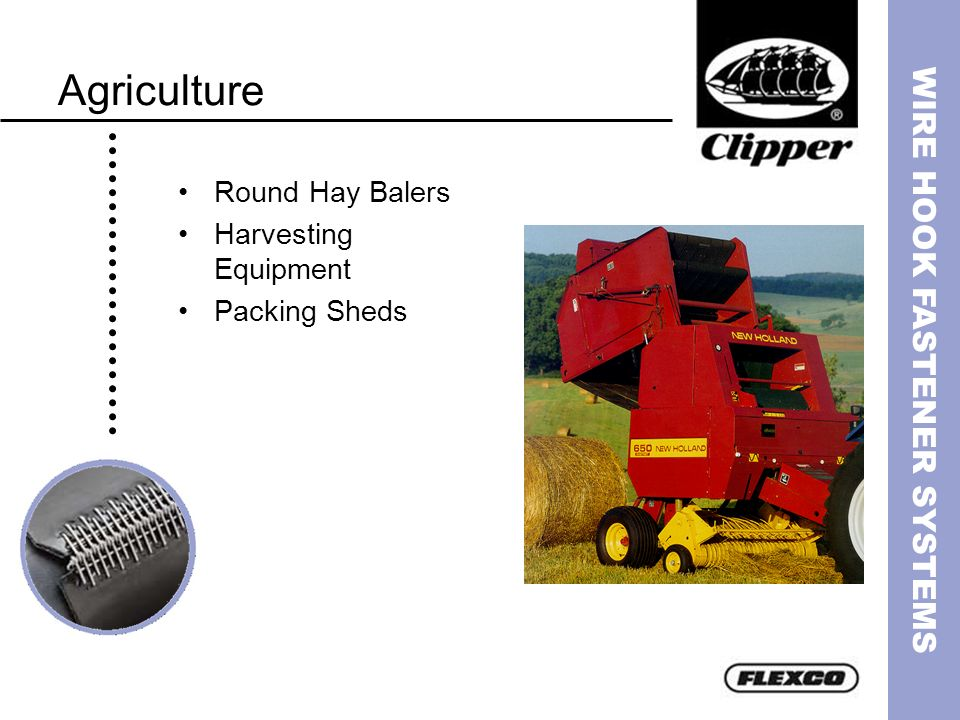 WIRE HOOK FASTENER SYSTEMS Agriculture Round Hay Balers Harvesting Equipment Packing Sheds