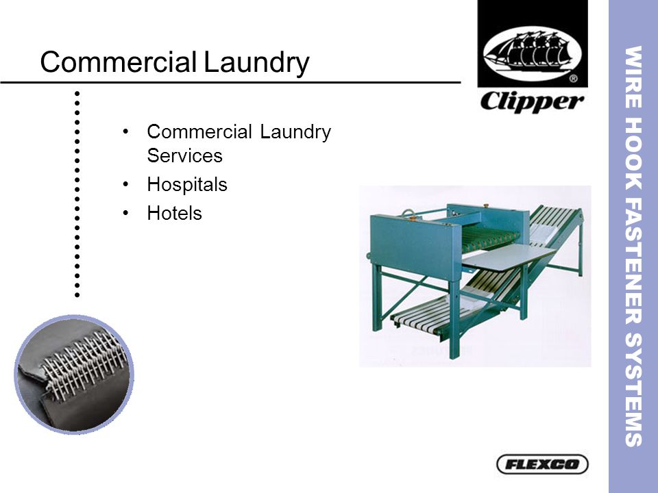 WIRE HOOK FASTENER SYSTEMS Commercial Laundry Commercial Laundry Services Hospitals Hotels