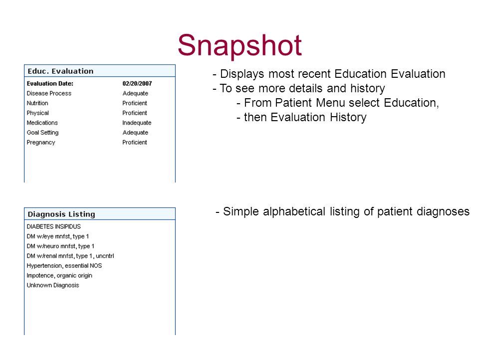 Snapshot - Displays most recent Education Evaluation - To see more details and history - From Patient Menu select Education, - then Evaluation History
