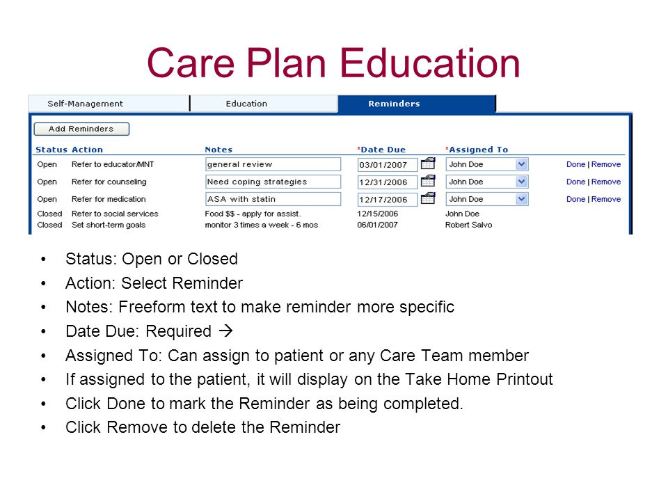Care Plan Education Status: Open or Closed Action: Select Reminder Notes: Freeform text to make reminder more specific Date Due: Required Assigned To: