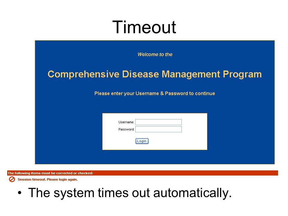 Timeout The system times out automatically.