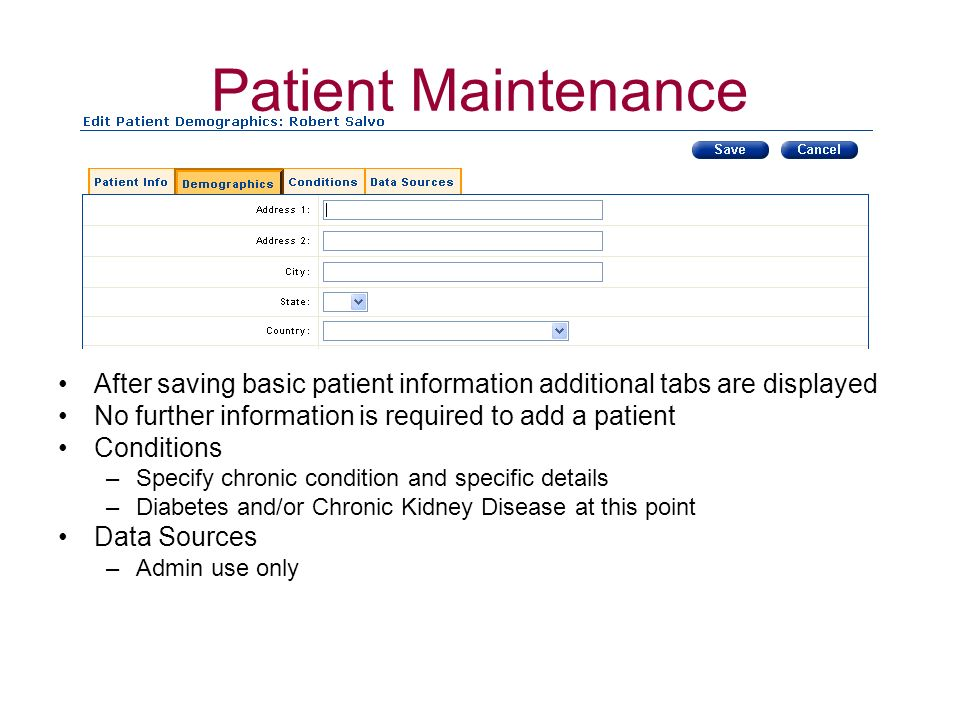 Patient Maintenance After saving basic patient information additional tabs are displayed No further information is required to add a patient Condition