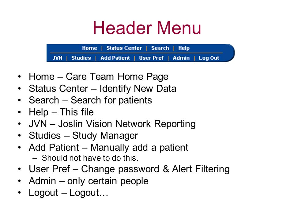 Header Menu Home – Care Team Home Page Status Center – Identify New Data Search – Search for patients Help – This file JVN – Joslin Vision Network Rep