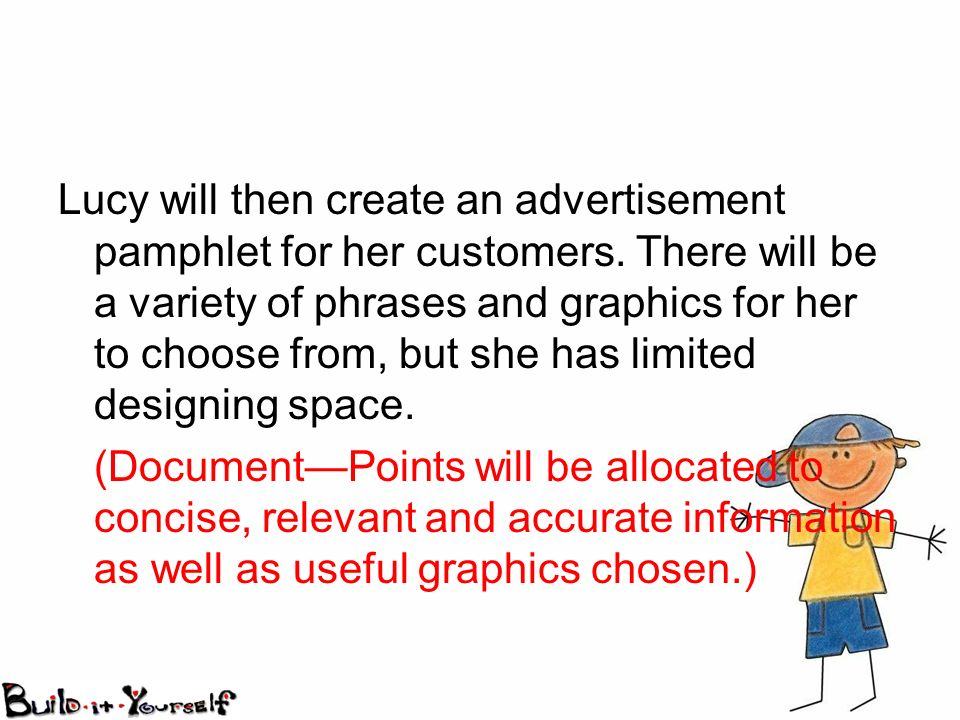 Lucy will then create an advertisement pamphlet for her customers.