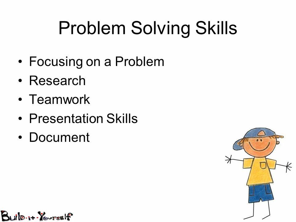 Problem Solving Skills Focusing on a Problem Research Teamwork Presentation Skills Document