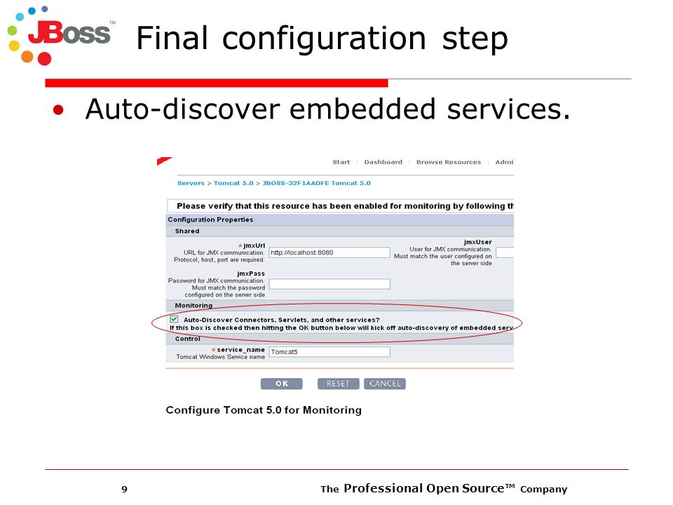 9 The Professional Open Source Company Final configuration step Auto-discover embedded services.