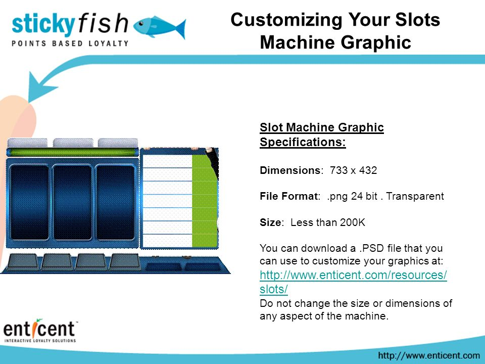 Customizing Your Slots Machine Graphic Slot Machine Graphic Specifications: Dimensions: 733 x 432 File Format:.png 24 bit.