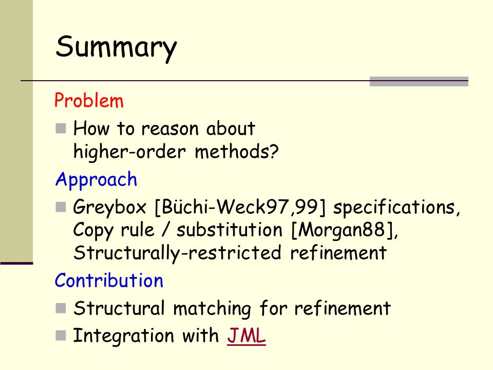 Summary Problem How to reason about higher-order methods.