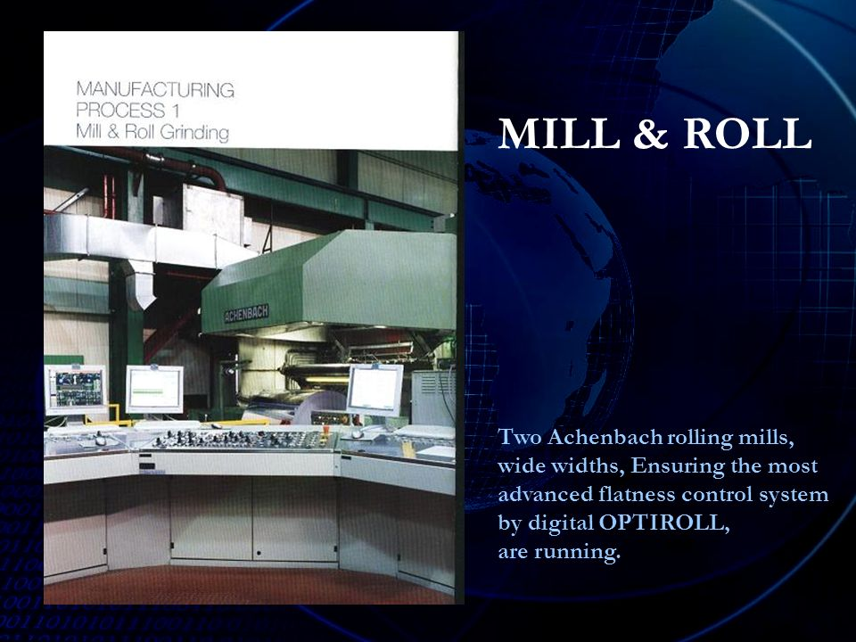 Two Achenbach rolling mills, wide widths, Ensuring the most advanced flatness control system by digital OPTIROLL, are running.