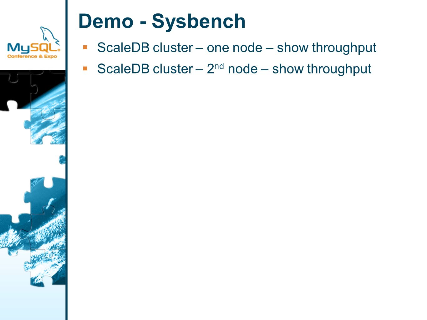 Demo - Sysbench ScaleDB cluster – one node – show throughput ScaleDB cluster – 2 nd node – show throughput