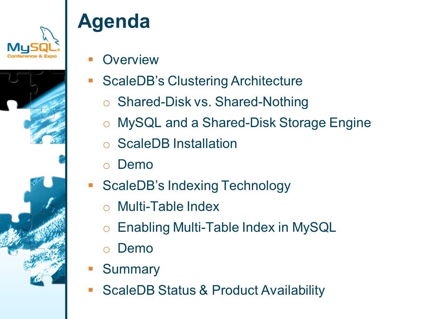 Agenda Overview ScaleDBs Clustering Architecture o Shared-Disk vs. Shared-Nothing o MySQL and a Shared-Disk Storage Engine o ScaleDB Installation o De