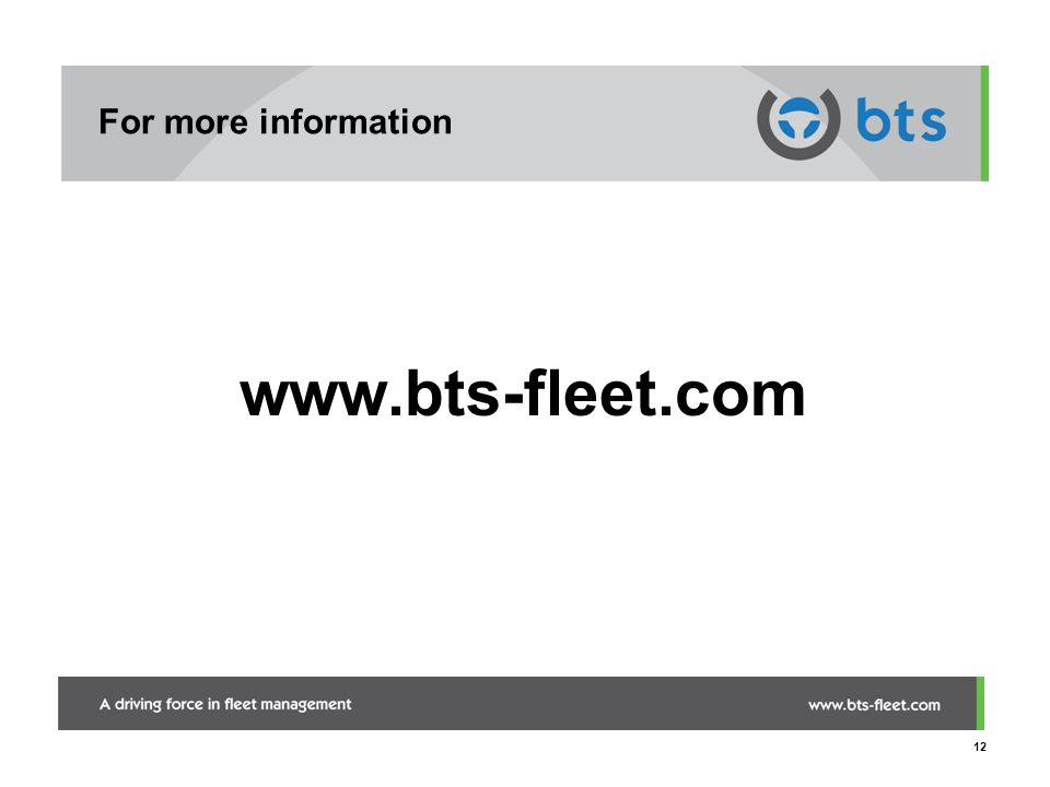 12 For more information www.bts-fleet.com