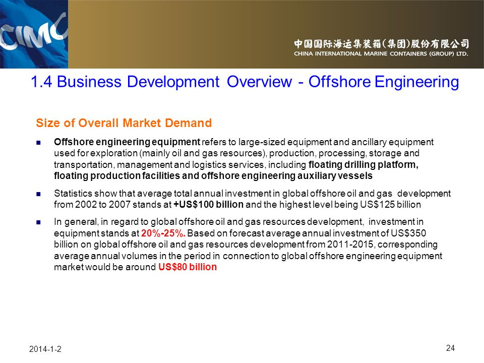 24 2014-1-2 Size of Overall Market Demand Offshore engineering equipment refers to large-sized equipment and ancillary equipment used for exploration