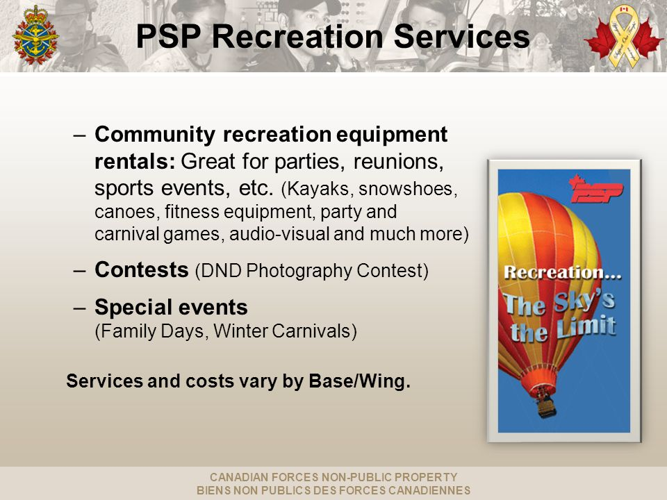 CANADIAN FORCES NON-PUBLIC PROPERTY BIENS NON PUBLICS DES FORCES CANADIENNES PSP Recreation Services –Community recreation equipment rentals: Great fo