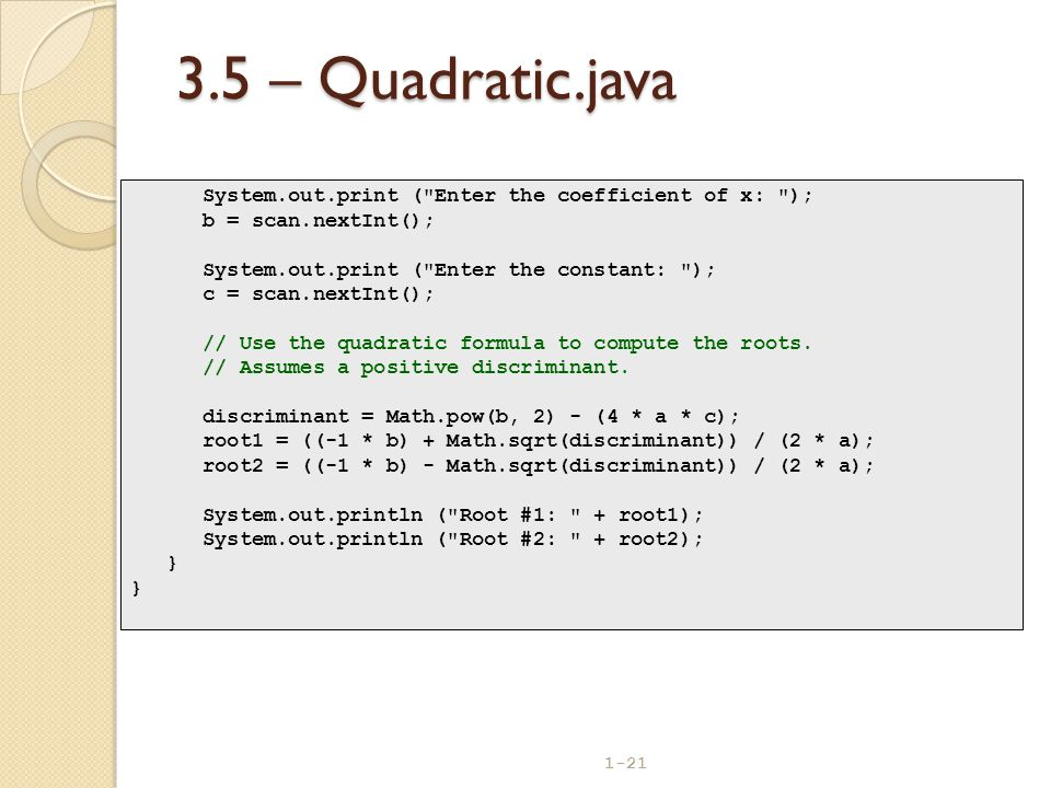 1-21 3.5 – Quadratic.java System.out.print (
