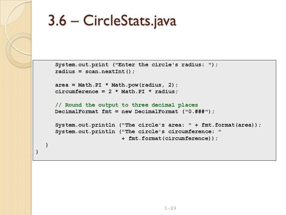 1-29 3.6 – CircleStats.java System.out.print (