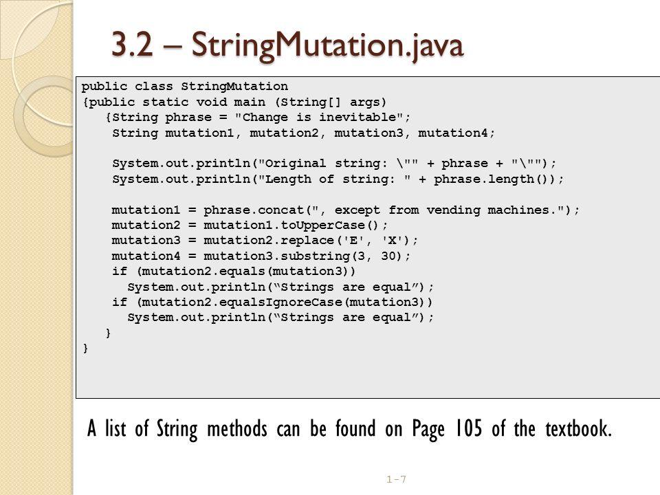 1-7 3.2 – StringMutation.java public class StringMutation {public static void main (String[] args) {String phrase =
