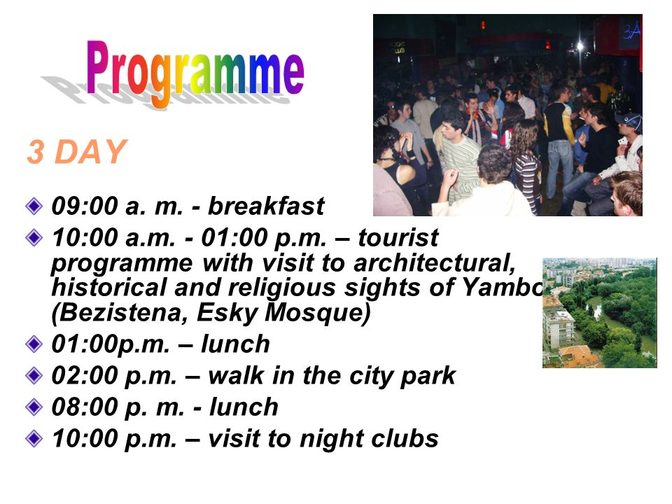 3 DAY 09:00 a. m. - breakfast 10:00 a.m. - 01:00 p.m. – tourist programme with visit to architectural, historical and religious sights of Yambol (Bezi