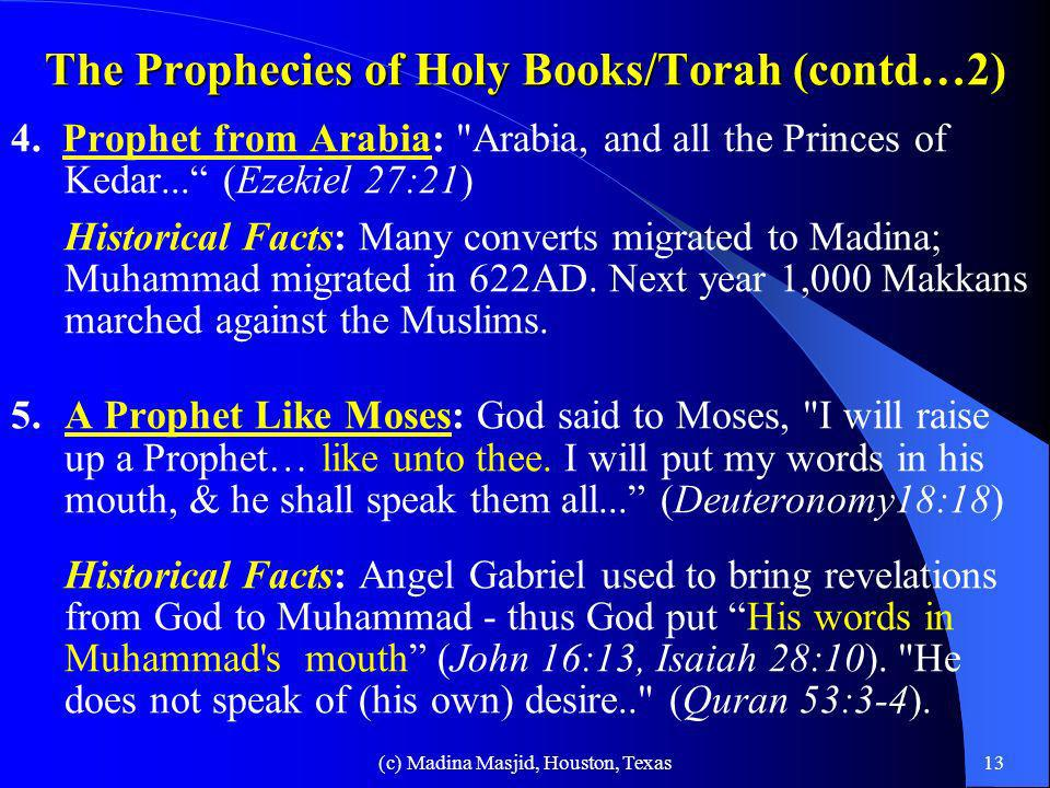 (c) Madina Masjid, Houston, Texas12 The Prophecies of Holy Books/Torah References about Muhammad in the Old Testament (2000 years ago) 1. God Blessed