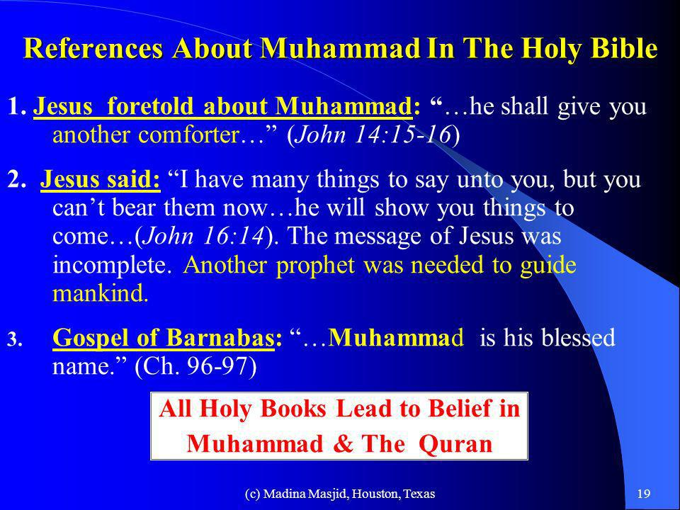 (c) Madina Masjid, Houston, Texas18 References About Muhammad in Hindu Scriptures 1. Verse 5 of Bhavishya Puran:…His name will be Mahamad… Mahadev Ara