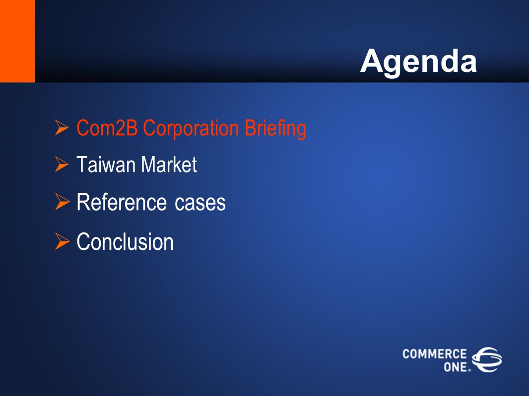 Agenda Com2B Corporation Briefing Taiwan Market Reference cases Conclusion
