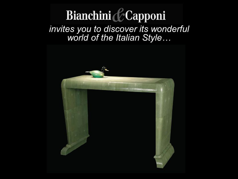 invites you to discover its wonderful world of the Italian Style…