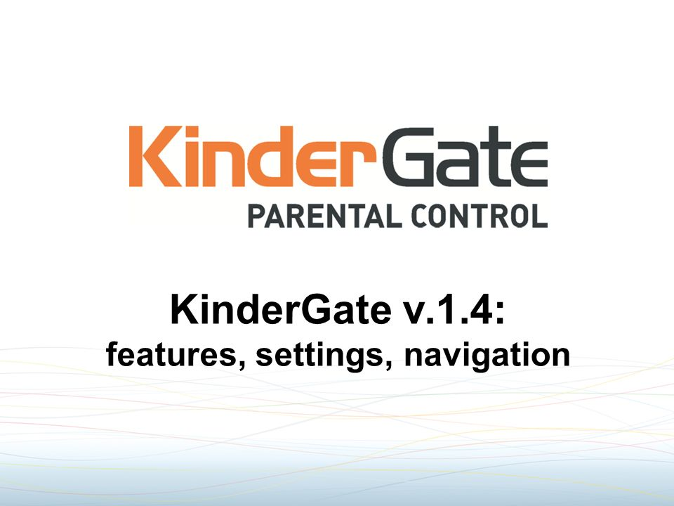 KinderGate v.1.4: features, settings, navigation