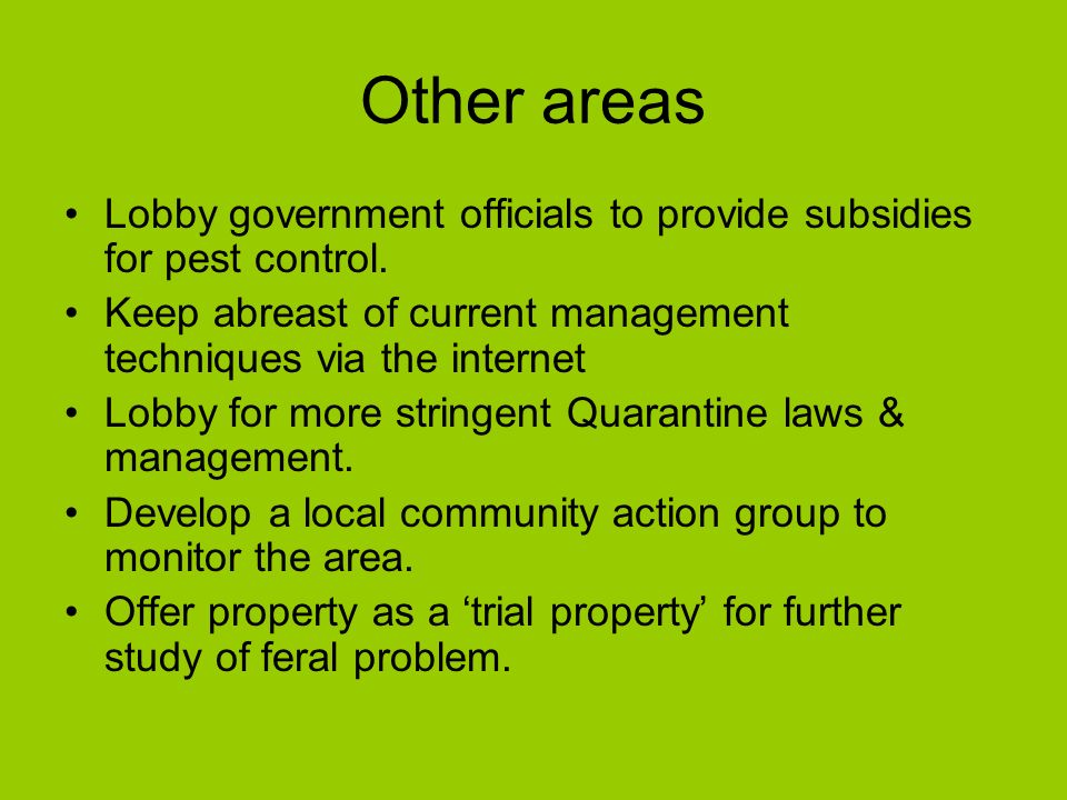 Other areas Lobby government officials to provide subsidies for pest control.