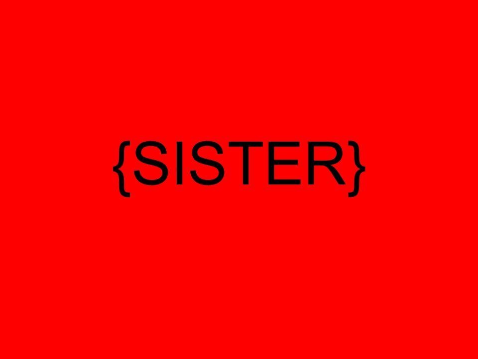 {SISTER}