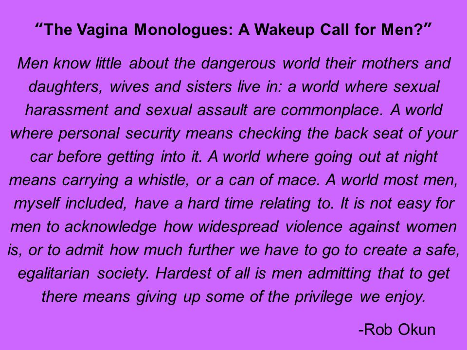 The Vagina Monologues: A Wakeup Call for Men.