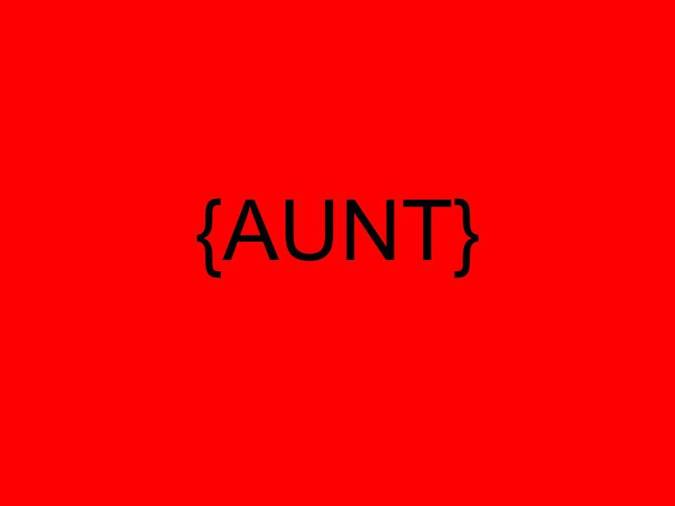 {AUNT}
