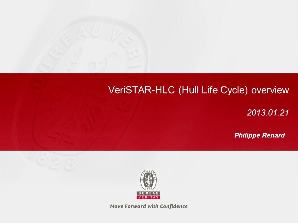 VeriSTAR-HLC (Hull Life Cycle) overview 2013.01.21 Philippe Renard