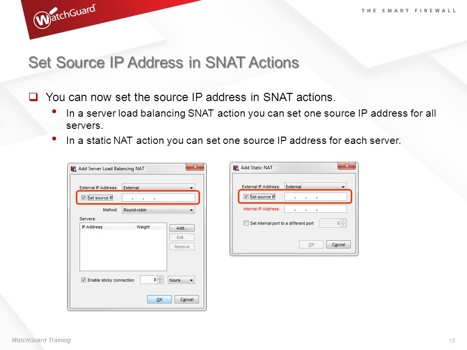 Set Source IP Address in SNAT Actions You can now set the source IP address in SNAT actions. In a server load balancing SNAT action you can set one so