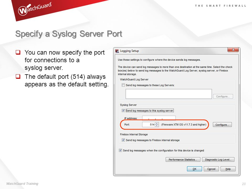 Specify a Syslog Server Port You can now specify the port for connections to a syslog server. The default port (514) always appears as the default set