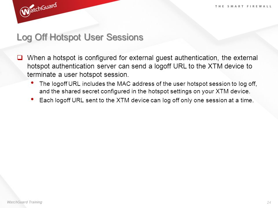Log Off Hotspot User Sessions When a hotspot is configured for external guest authentication, the external hotspot authentication server can send a lo