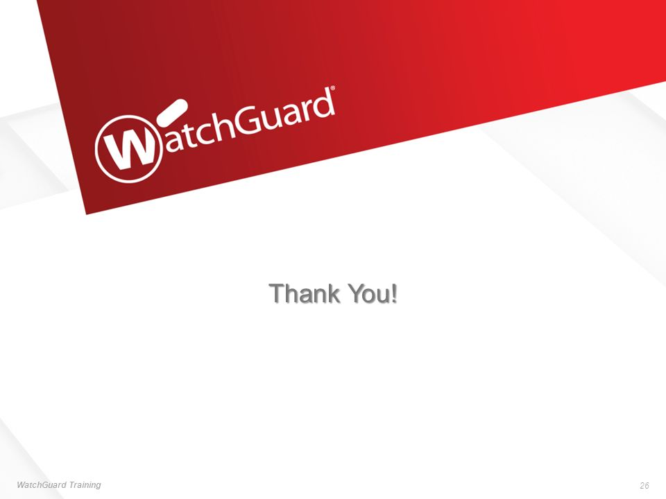 Thank You! WatchGuard Training 26