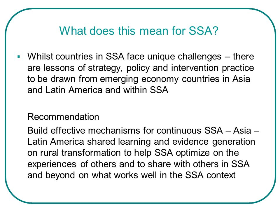 What does this mean for SSA? Whilst countries in SSA face unique challenges – there are lessons of strategy, policy and intervention practice to be dr