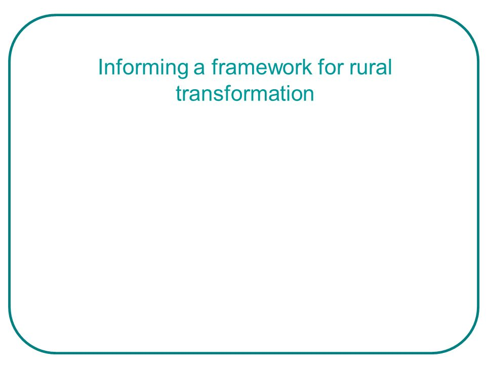 The rural transformation envisioned is about human development, as opposed to simply the development of assets For this type of transformation to occur, the Conference identified an agenda based on three pillars: A.