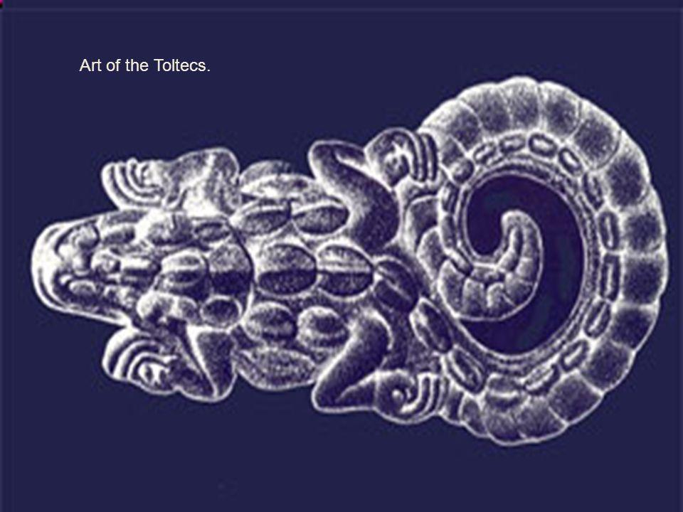 Art of the Toltecs.