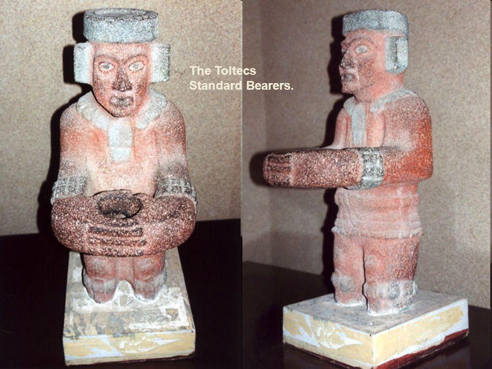 The Toltecs Standard Bearers.