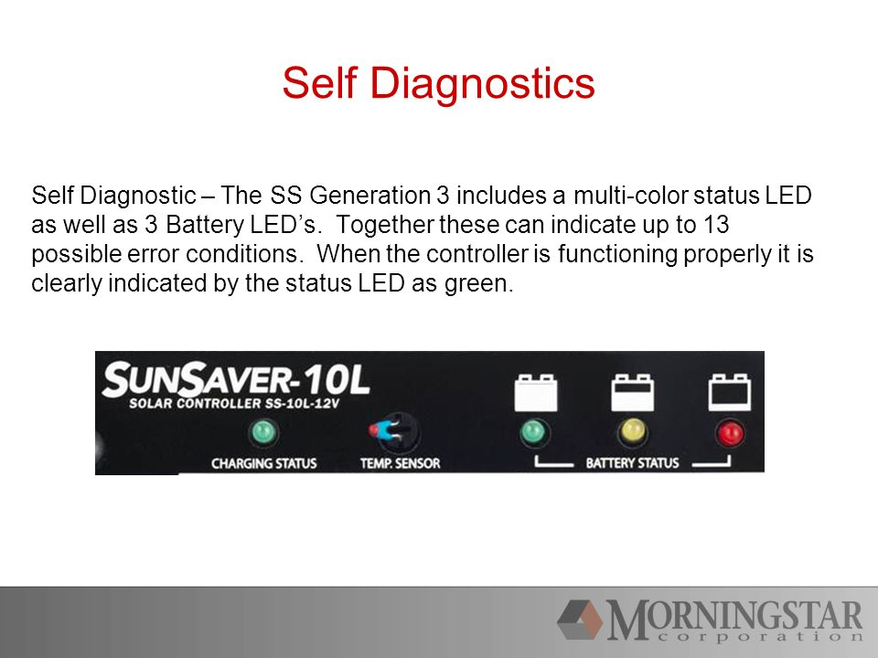 Self Diagnostics Self Diagnostic – The SS Generation 3 includes a multi-color status LED as well as 3 Battery LEDs.
