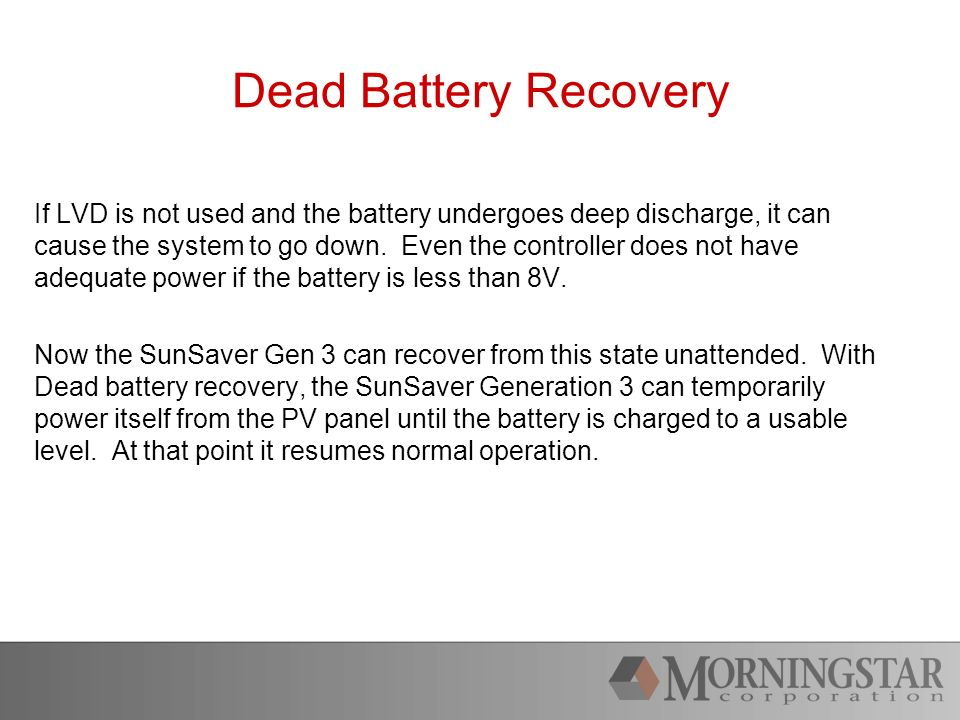 Dead Battery Recovery If LVD is not used and the battery undergoes deep discharge, it can cause the system to go down.