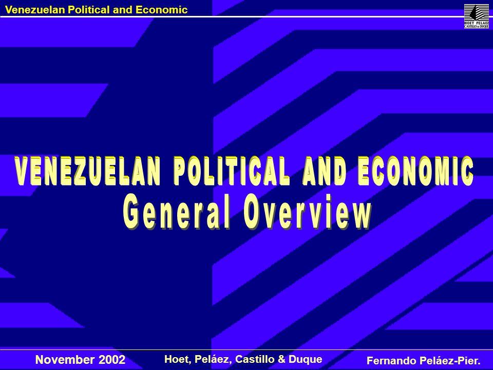 Fernando Peláez-Pier. Hoet, Peláez, Castillo & Duque Venezuelan Political and Economic November 2002