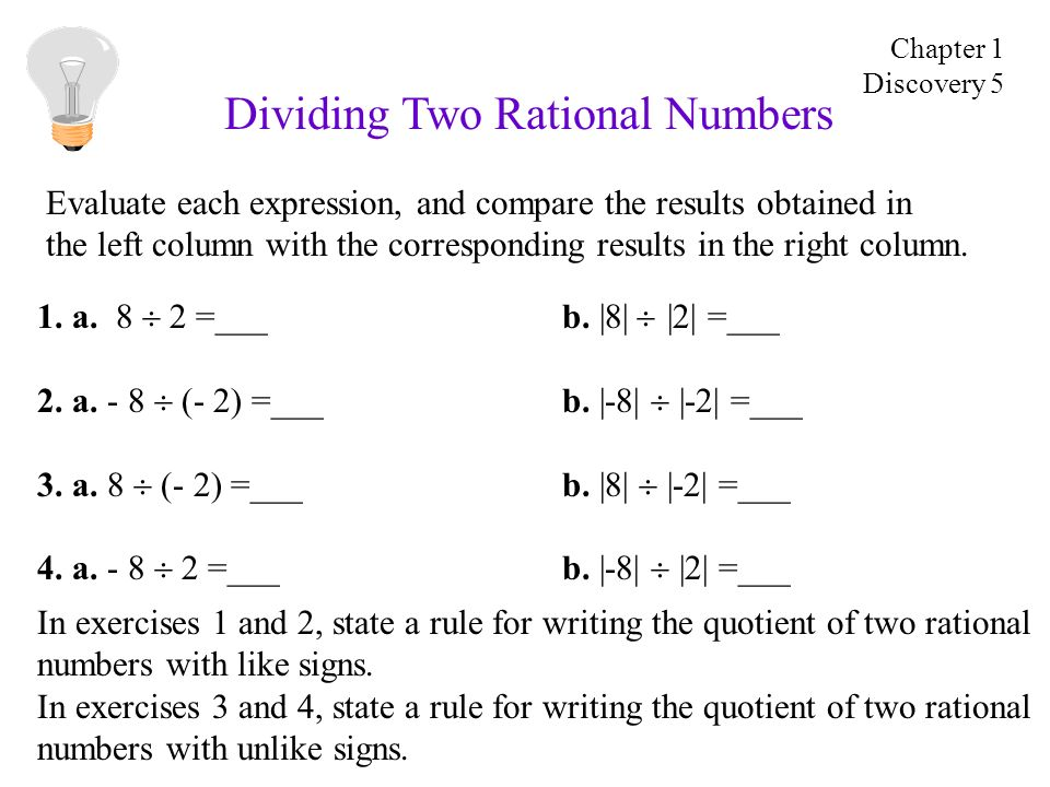 Dividing Two Rational Numbers 1. a. 8 2 =___b. |8| |2| =___ 2.